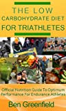 The Low Carbohydrate Diet For Triathletes (English Edition)