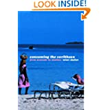 Consuming the Caribbean: From Arawaks to Zombies (International Library of Sociology)