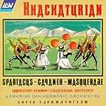 Khachaturian: Spartacus, Gayaneh, Mas...
