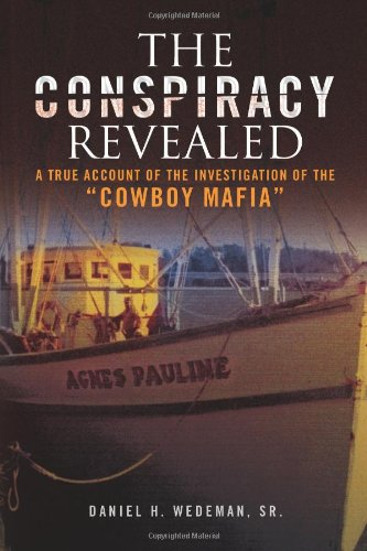 The Conspiracy Revealed: A true account of the investigation of the