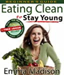 Eating Clean to Stay Young: Low Fat P...