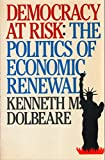 img - for Democracy at risk: The politics of economic renewal (Chatham House series on change in American politics) book / textbook / text book