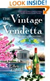 The Vintage Vendetta: A Wine Country Mystery (Wine Country Mysteries)