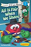 img - for All Is Fair When We Share / VeggieTales / I Can Read! (I Can Read! / Big Idea Books / VeggieTales) book / textbook / text book
