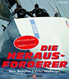 img - for Die Herausforderer Deutschland greift nach dem America's Cup book / textbook / text book
