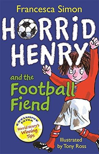 Horrid Henry and the Football Fiend (Horrid Henry Early Reader)