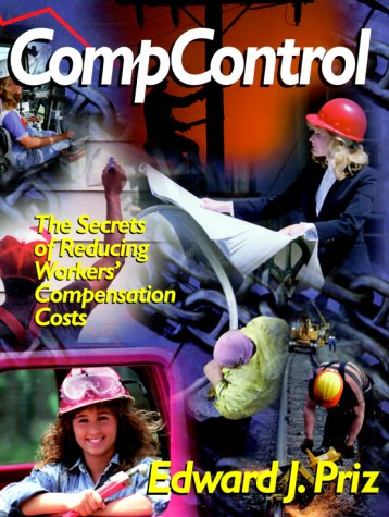 Compcontrol: The Secrets of Reducing Workers' Compensation Costs (Psi Successful Business Library)