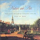 Erik de Jong Nature and Art: Dutch Garden and Landscape Architecture 1650-1740 (Penn Studies in Landscape Architecture)