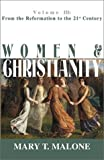 Women & Christianity: From the Reformation to the 21st Century (Women and Christianity)