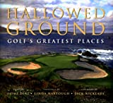 img - for Hallowed Ground: Golf's Greatest Places book / textbook / text book