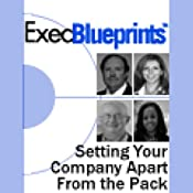 Setting Your Company Apart from the Pack: Building a Unique Company Culture: ExecBlueprint | [Brett K. Avner, Kathleen Federico, Stephen D. Isenhower, Judy Magnus Jackson]