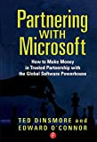 img - for Partnering with Microsoft: How to Make Money in Trusted Partnership with the Global Software Powerhouse book / textbook / text book