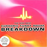 The Very Best Euphoric Funky House Breakdown Various Artists