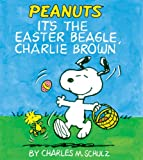 It's the Easter Beagle, Charlie Brown (0762426950) by Schultz, Charles M.