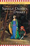 The Savage Damsel and the Dwarf (The Squire's Tales) book 3 (0618196811) by Morris, Gerald