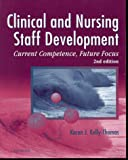 img - for Clinical and Nursing Staff Development: Current Competence, Future Focus book / textbook / text book