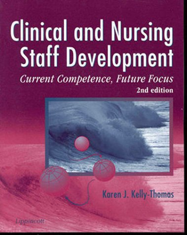 Clinical and Nursing Staff Development: Current Competence, Future Focus