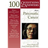 100 Q&A About Pancreatic Cancer (100 Questions & Answers) ~ Eileen O'Reilly