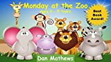 Monday at the Zoo: Ages 0 - 5 (At the Zoo Childrens Book Collection 1)