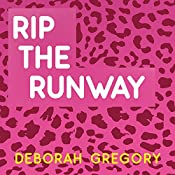 Rip the Runway: Catwalk, Book 3 | Deborah Gregory