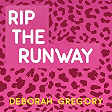Rip the Runway: Catwalk, Book 3 (       UNABRIDGED) by Deborah Gregory Narrated by Cassandra Morris