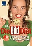 Die BILD Diät: Schlank mit dem 3-Stunden-Prinzip
