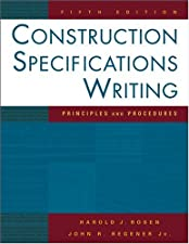 Construction Specifications Writing Principles and Procedures by Mark Kalin