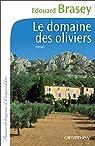 Le Domaine des oliviers par Brasey