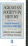 img - for Agrarian Society in History: Essays in Honour of Magnus Morner book / textbook / text book