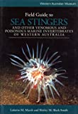 img - for Field Guide to Sea Stingers and Other Venomous and Poisonous Marine Invertebrates of Western Australia book / textbook / text book