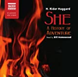 H Rider Haggard Haggard: She (A History of Adventure) (ABRIDGED) (Naxos Classic Fiction)