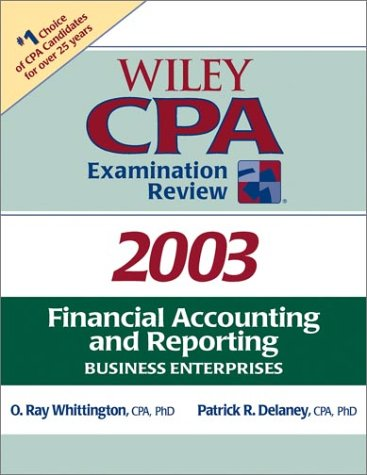 Wiley CPA Examination Review 2003: Financial Accounting and Reporting (Wiley Cpa Examination Review. Financial Accounting and Reporting)