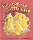 Martin Waddell You and Me, Little Bear (Little favourites)