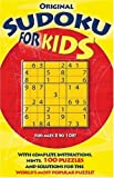 Original Sudoku for Kids: With Complete Instructions, Hints, 100 Puzzles, and Solutions for the World's Most Popular Puzzle!