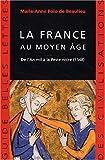 echange, troc Marie-Anne Polo de Beaulieu - La France au moyen âge : De l'An mil à la Peste noire, 1348