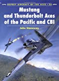 img - for Mustang and Thunderbolt Aces of the Pacific and CBI (Osprey Aircraft of the Aces No 26) book / textbook / text book