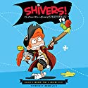 Shivers!: The Pirate Who's Afraid of Everything Audiobook by Annabeth Bondor-Stone Narrated by Connor White