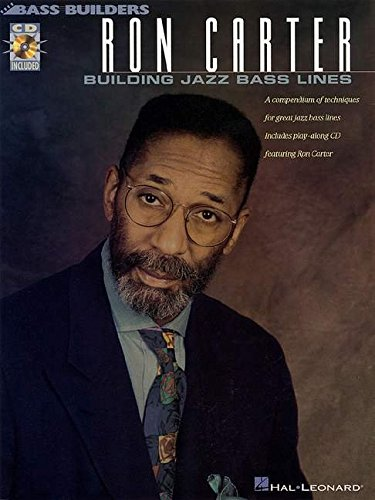 Ron Carter: Building Jazz Bass Lines: A compendium of techniques for great jazz bass lines including  play-along CD feat