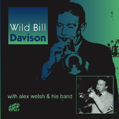 Wild Bill Davidson With Alex Welsh & His Band by Alex Welsh & His Band