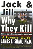 Jack & Jill, Why They Kill: Saving Our Children, Saving Ourselves