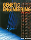 Genetic Engineering (Moral dilemmas) (0237524848) by Morgan, Sally