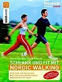 Schlank und fit mit Nordic Walking: Technik und Ausrüstung - Ernährung und Motivation - Abnehmen mit Spaß