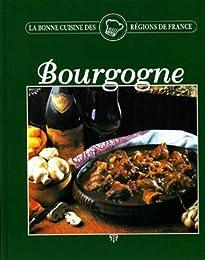BOURGOGNE. La Bonne cuisine des régions de France