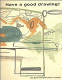Have a Good Drawing: Die Sammlung Michael Loulakis (3908162688) by Weiermair, Peter
