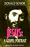 Jesus: A Gospel Portrait ((New and Revised Edition) (0809133385) by Donald Senior