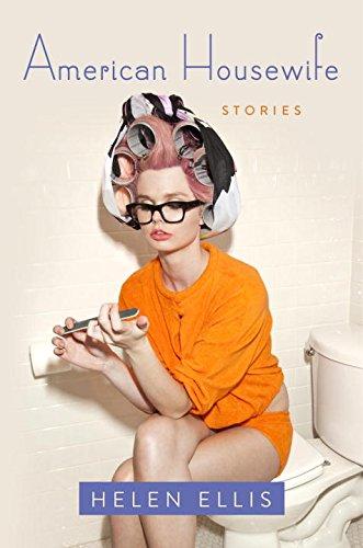 American Housewife: Stories - Helen Ellis