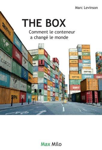 The box : Comment le conteneur a changé le monde (L'inconnu)