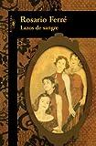 Lazos de sangre /Blood Ties (Spanish Edition) (1603969446) by Ferre, Rosario