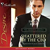 Shattered by the CEO: The Payback Affairs | [Emilie Rose]
