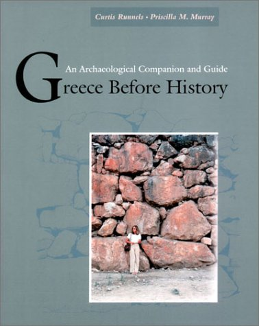 Greece Before History: An Archaeological Companion and Guide